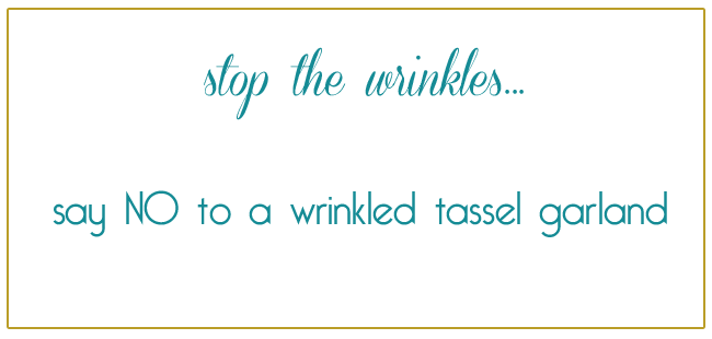 how-to-get-wrinkles-out-of-a-tassel-garland