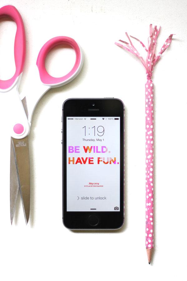 Be Wild Have Fun - Iphone Wallpaper